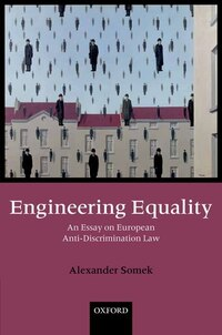 Engineering Equality: An Essay on European Anti-Discrimination Law