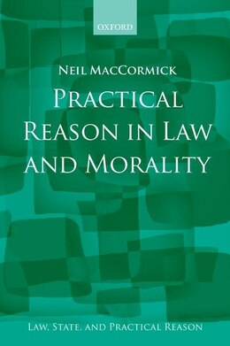 Book Practical Reason in Law and Morality by Neil Maccormick