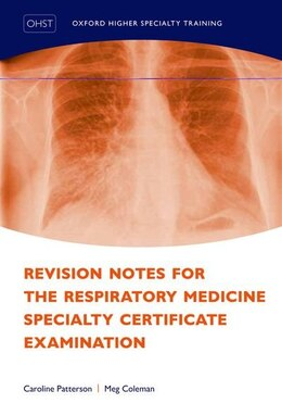 Book Revision Notes for the Respiratory Medicine Specialty Certificate Examination by Caroline Patterson