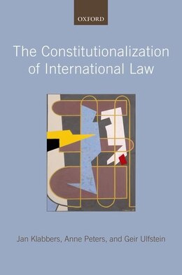 Book The Constitutionalization Of International Law by Jan Klabbers