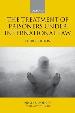 Book The Treatment of Prisoners under International Law by Nigel Rodley