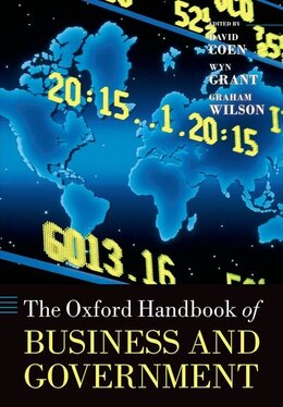 Book The Oxford Handbook of Business and Government by David Coen