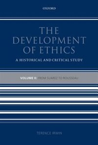 Book The Development of Ethics: Volume 2: From Suarez to Rousseau by Terence Irwin