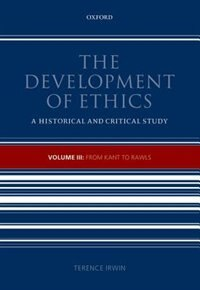 Book The Development of Ethics, Volume 3: From Kant to Rawls by Terence Irwin