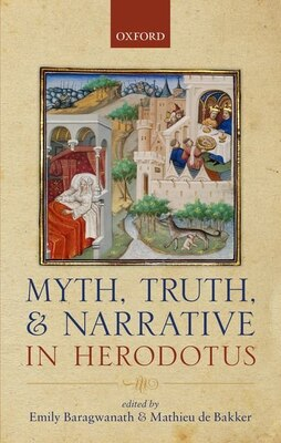Book Myth, Truth, and Narrative in Herodotus by Emily Baragwanath
