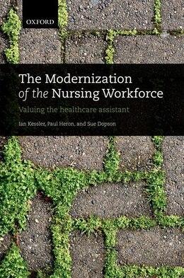 Book The Modernization of the Nursing Workforce: Valuing the healthcare assistant by Ian Kessler
