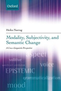 Modality, Subjectivity, and Semantic Change: A Cross-Linguistic Perspective