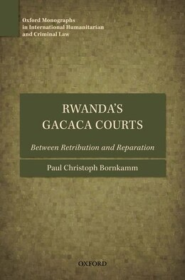 Book Rwandas Gacaca Courts: Between Retribution and Reparation by Paul Christoph Bornkamm