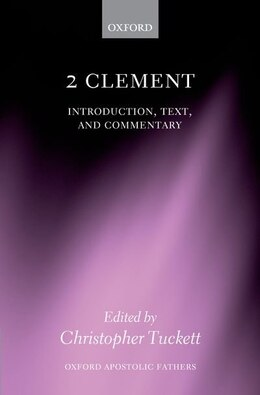 Book 2 Clement: Introduction, Text, and Commentary by Christopher Tuckett