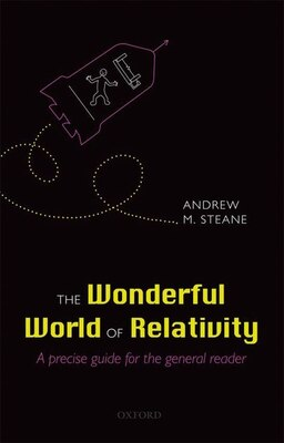 Book The Wonderful World of Relativity: A precise guide for the general reader by Andrew Steane
