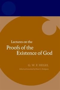 Book Hegel: Lectures on the Proofs of the Existence of God by Peter C. Hodgson