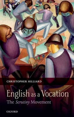 Book English as a Vocation: The Scrutiny Movement by Christopher Hilliard