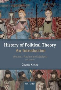 History of Political Theory: An Introduction: Volume I: Ancient and Medieval