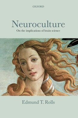 Book Neuroculture: On the implications of brain science by Edmund T. Rolls