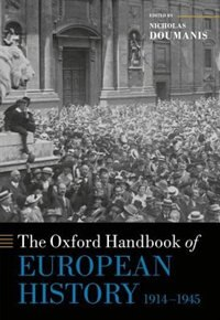 Book The Oxford Handbook of European History, 1914-1945 by Nicholas Doumanis