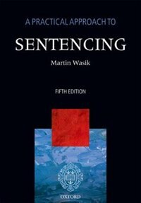 Book A Practical Approach to Sentencing by Martin Wasik