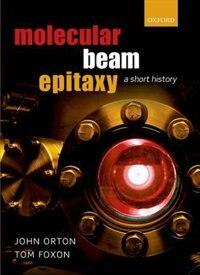 Book Molecular Beam Epitaxy: A Short History by John Orton