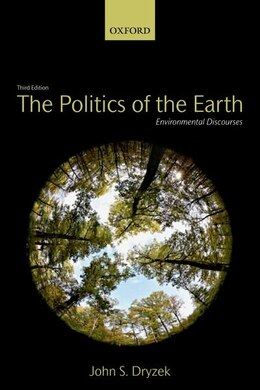 Book The Politics of the Earth: Environmental Discourses by John S. Dryzek