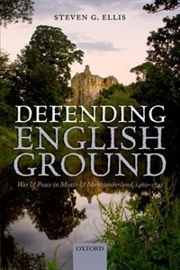 Book Defending English Ground: War and Peace in Meath and Northumberland, 1460-1542 by Steven G. Ellis