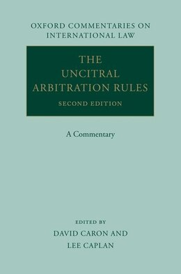 Book The UNCITRAL Arbitration Rules: A Commentary by David D. Caron