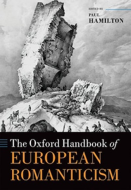 Book The Oxford Handbook of European Romanticism by Paul Hamilton