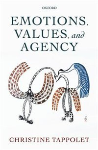 Book Emotions, Value, and Agency by Christine Tappolet