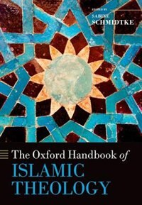 Book The Oxford Handbook of Islamic Theology by Schmidtke, Sabine