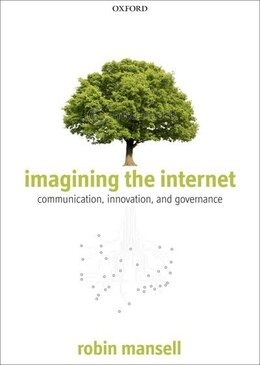 Book Imagining the Internet: Communication, Innovation, and Governance by Robin Mansell