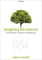 Imagining the Internet: Communication, Innovation, and Governance