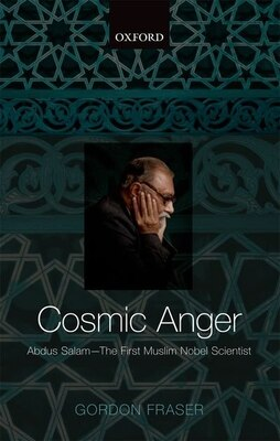 Book Cosmic Anger: Abdus Salam - The First Muslim Nobel Scientist by Gordon Fraser