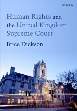 Book Human Rights in the UK Supreme Court by Brice Dickson