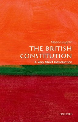 Book The British Constitution: A Very Short Introduction by Martin Loughlin
