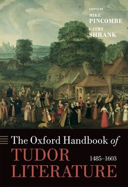 Book The Oxford Handbook of Tudor Literature: 1485-1603 by Mike Pincombe