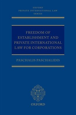 Book Freedom of Establishment and Private International Law for Corporations by Paschalis Paschalidis