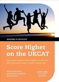Score Higher on the UKCAT: the expert guide from Kaplan, with over 800 questions and a mock online…