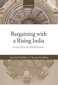 Book Bargaining with a Rising India: Lessons from the Mahabharata by Amrita Narlikar