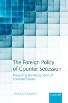 The Foreign Policy of Counter Secession: Preventing the Recognition of Contested States