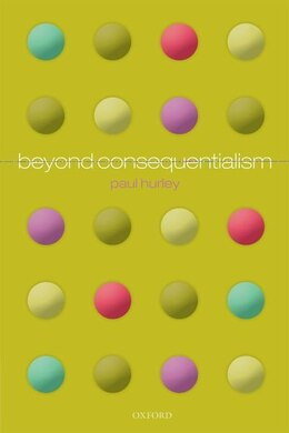 Book Beyond Consequentialism by Paul Hurley