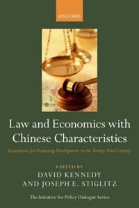 Book Law and Economics with Chinese Characteristics: Institutions for Promoting Development in the… by David Kennedy