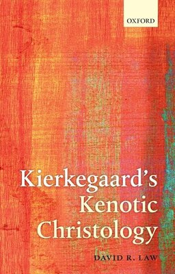 Book Kierkegaards Kenotic Christology by David R. Law