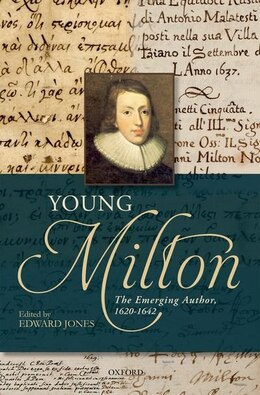 Book Young Milton: The Emerging Author, 1620-1642 by Edward Jones