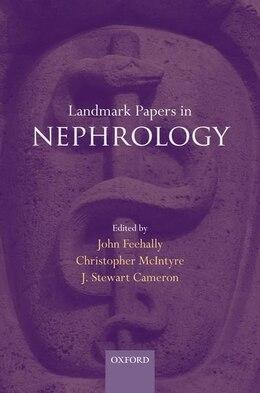 Book Landmark Papers in Nephrology by John Feehally