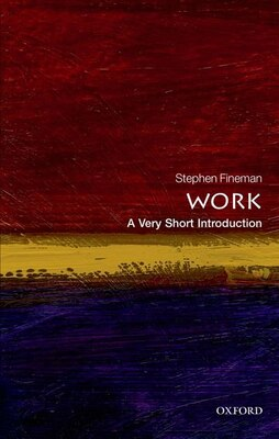 Book Work: A Very Short Introduction by Stephen Fineman