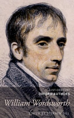 Book William Wordsworth: 21st-Century Oxford Authors by Stephen Gill