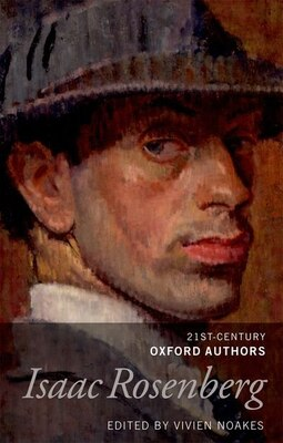 Book Isaac Rosenberg: 21st-Century Oxford Authors by Vivien Noakes