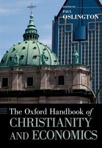 Book The Oxford Handbook of Christianity and Economics by Paul Oslington