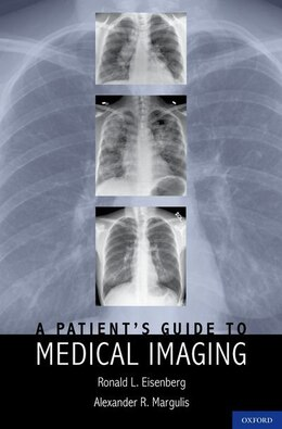Book A Patients Guide To Medical Imaging by Ronald Eisenberg