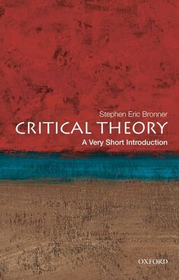 Book Critical Theory: A Very Short Introduction by Stephen Eric Bronner