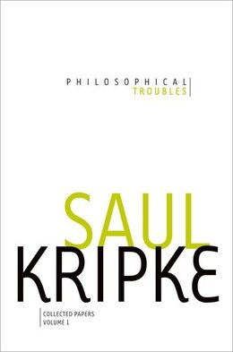 Book Philosophical Troubles: Collected Papers, Volume 1 by Saul A. Kripke