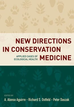Book New Directions in Conservation Medicine: Applied Cases of Ecological Health by A. Alonso Aguirre